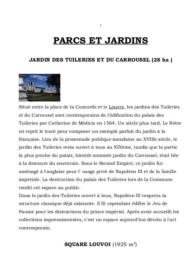 1                PARCS ET JARDINS    JARDIN DES TUILERIES ET DU CARROUSEL (28 ha )Situé entre la place de la Concorde et l...
