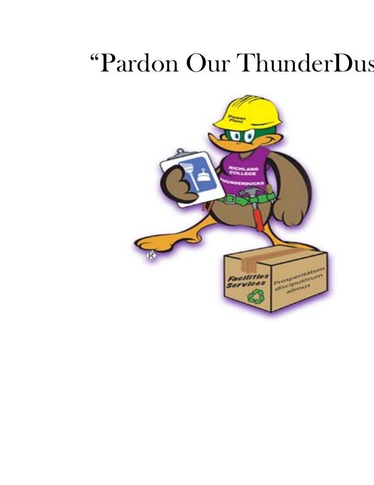 """""""Pardon Our ThunderDust"""""""