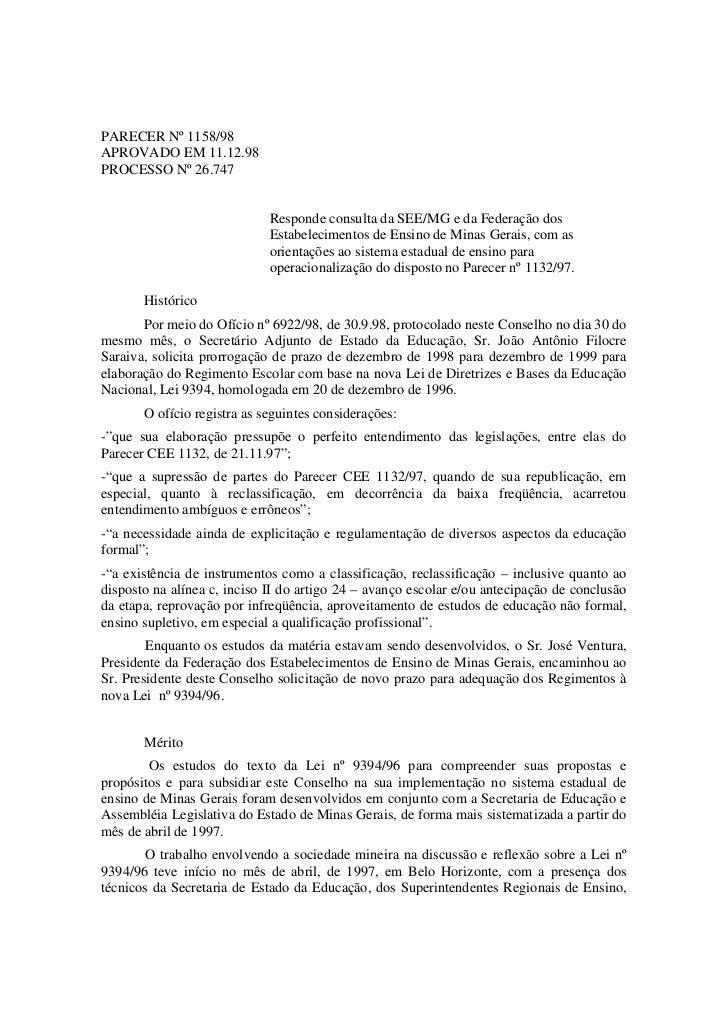 PARECER Nº 1158/98APROVADO EM 11.12.98PROCESSO Nº 26.747                             Responde consulta da SEE/MG e da Fede...