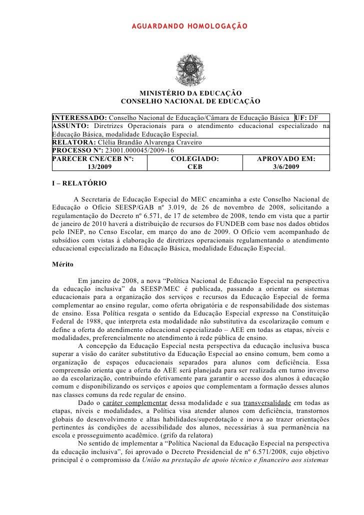 AGUARDANDO HOMOLOGA ÇÃO                               MINISTÉRIO DA EDUCAÇÃO                       CONSELHO NACIONAL DE ED...