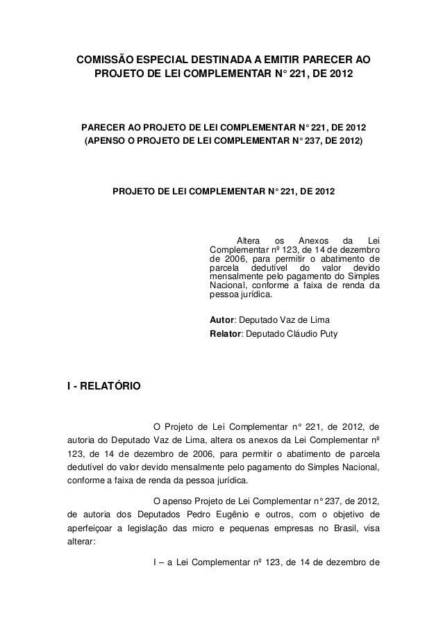 COMISSÃO ESPECIAL DESTINADA A EMITIR PARECER AO PROJETO DE LEI COMPLEMENTAR N° 221, DE 2012  PARECER AO PROJETO DE LEI COM...