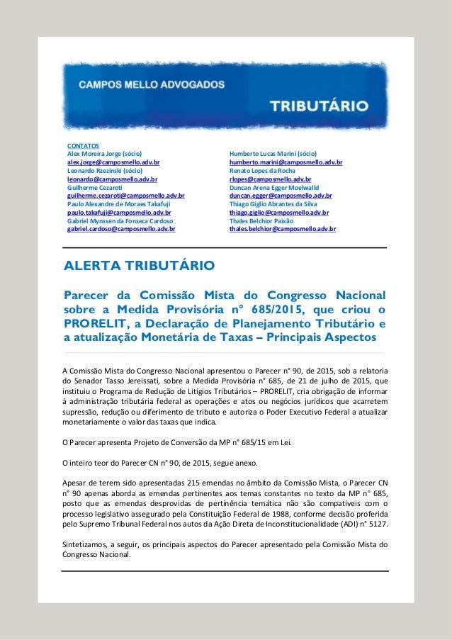 CONTATOS Alex Moreira Jorge (sócio) alex.jorge@camposmello.adv.br Leonardo Rzezinski (sócio) leonardo@camposmello.adv.br G...