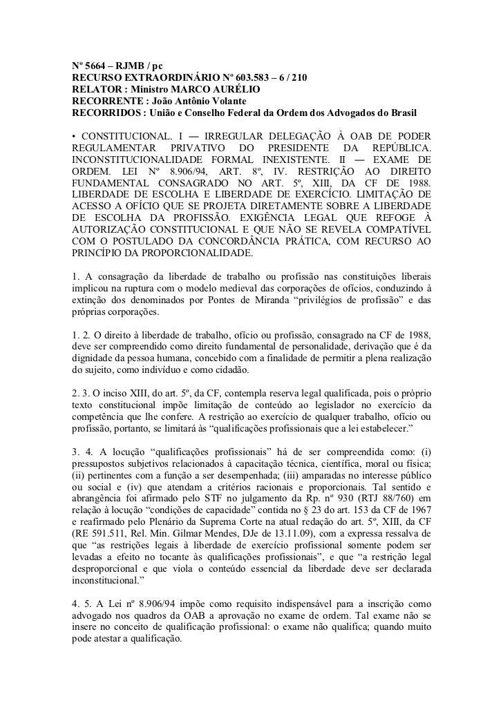 Nº 5664 – RJMB / pcRECURSO EXTRAORDINÁRIO Nº 603.583 – 6 / 210RELATOR : Ministro MARCO AURÉLIORECORRENTE : João Antônio Vo...