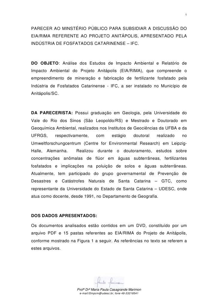 1    PARECER AO MINSTÉRIO PÚBLICO PARA SUBSIDIAR A DISCUSSÃO DO EIA/RIMA REFERENTE AO PROJETO ANITÁPOLIS, APRESENTADO PELA...