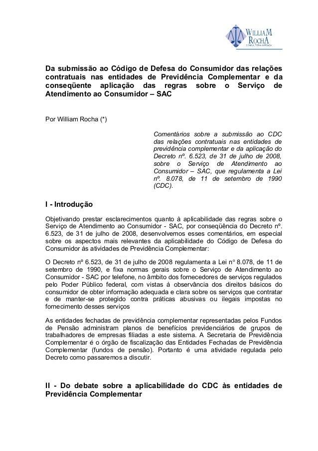 Da submissão ao Código de Defesa do Consumidor das relaçõescontratuais nas entidades de Previdência Complementar e daconse...