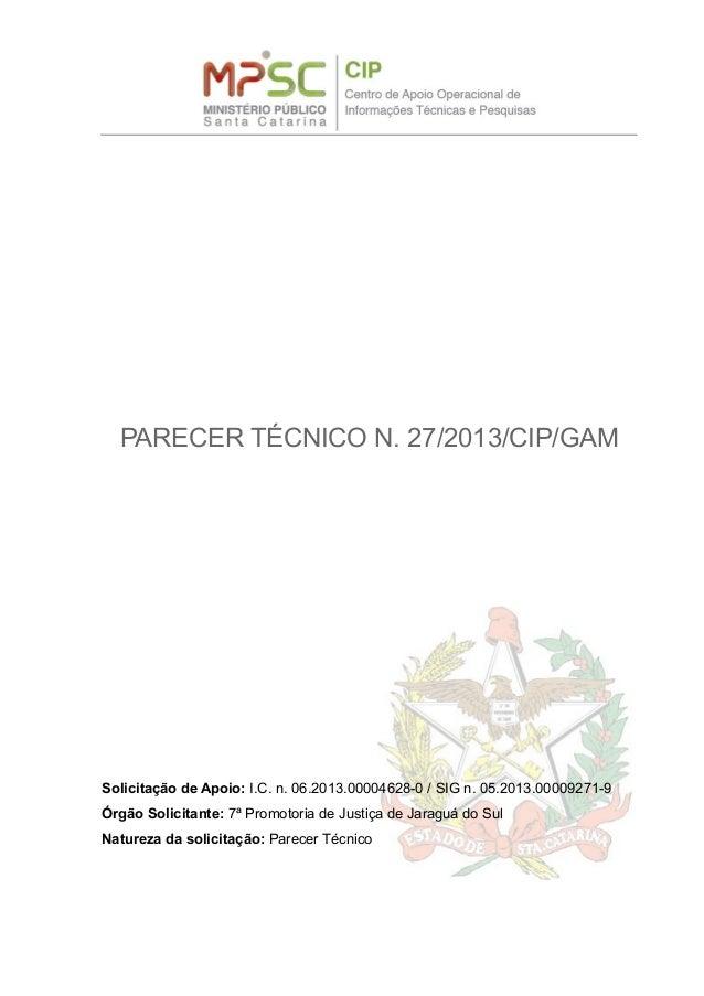 PARECER TÉCNICO N. 27/2013/CIP/GAM Solicitação de Apoio: I.C. n. 06.2013.00004628-0 / SIG n. 05.2013.00009271-9 Órgão Soli...