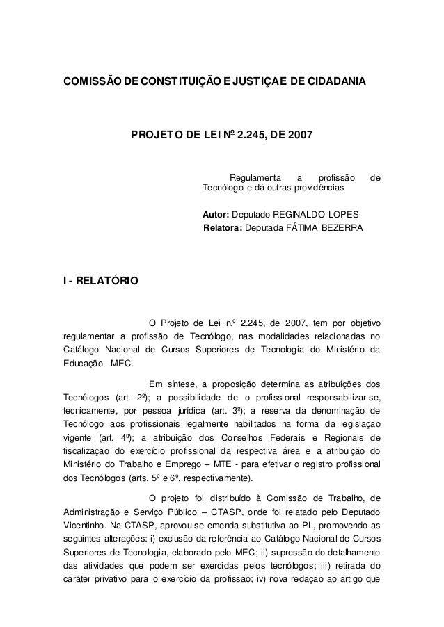 COMISSÃO DE CONSTITUIÇÃO E JUSTIÇA E DE CIDADANIA                 PROJETO DE LEI No 2.245, DE 2007                        ...