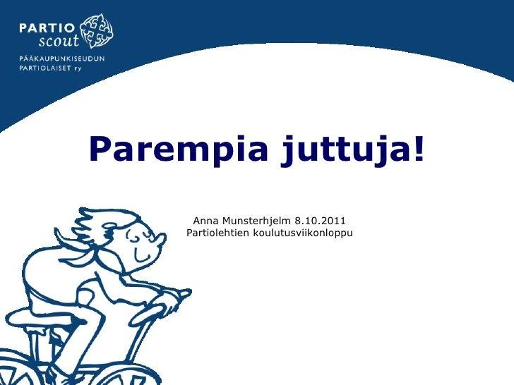 Parempia juttuja -koulutus partiolehtiviikonlopussa 9.10.
