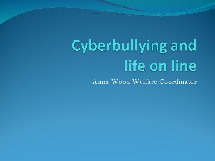 cyberbullying and life on line