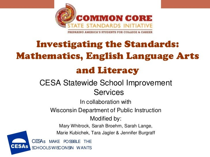Investigating the Standards:Mathematics, English Language Arts           and Literacy    CESA Statewide School Improvement...