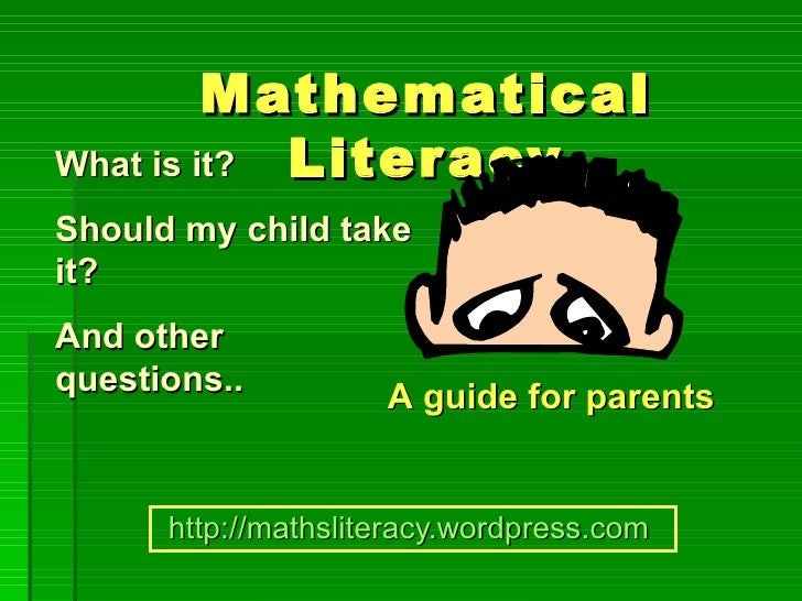 Mathematical What is it? Liter acy Should my child take it? And other questions..          A guide for parents         htt...