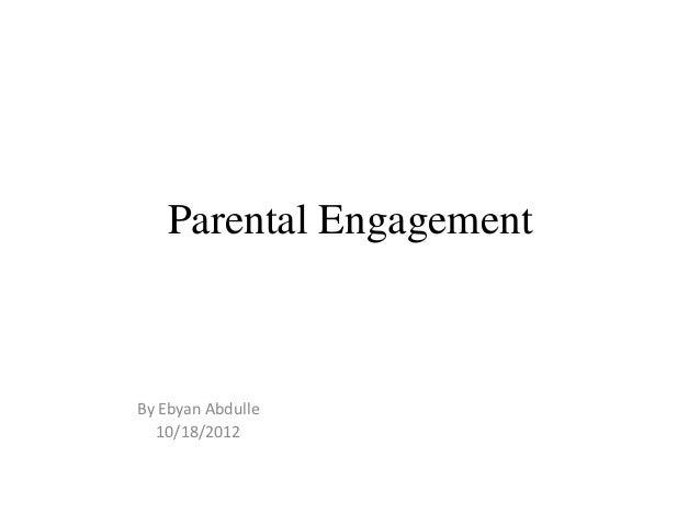 Parental EngagementBy Ebyan Abdulle  10/18/2012
