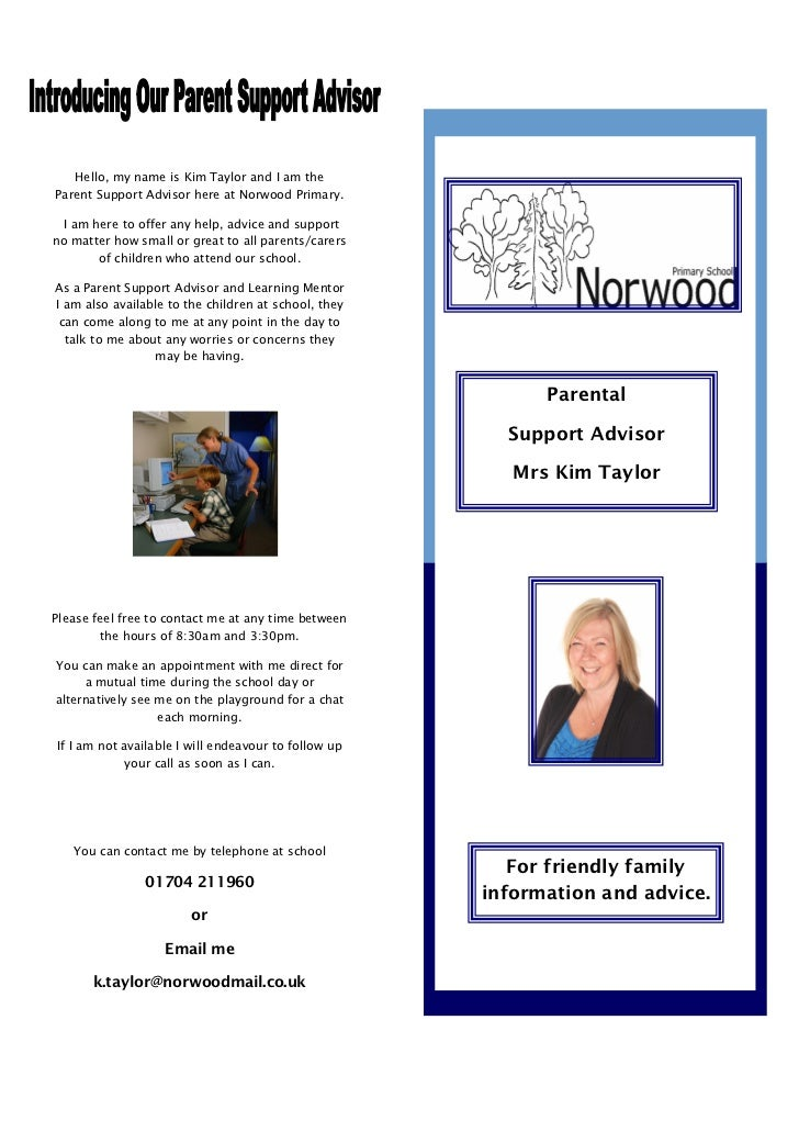 Hello, my name is Kim Taylor and I am theParent Support Advisor here at Norwood Primary. I am here to offer any help, advi...