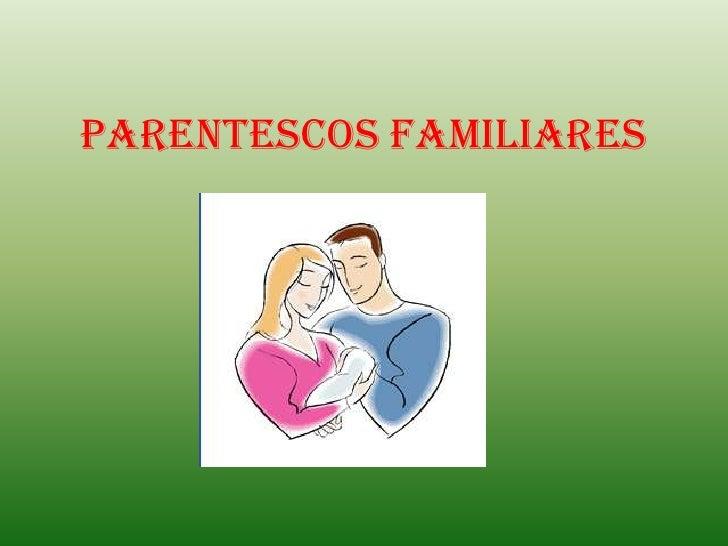 PARENTESCOS FAMILIARES<br />