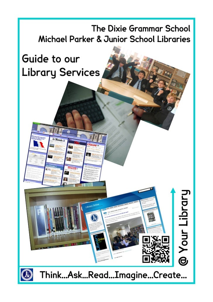 The Dixie Grammar School   Michael Parker & Junior School LibrariesGuide to ourLibrary Services                           ...