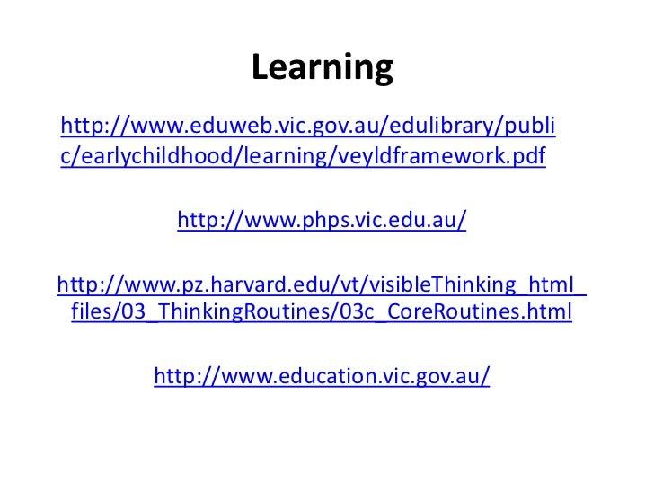 Learninghttp://www.eduweb.vic.gov.au/edulibrary/public/earlychildhood/learning/veyldframework.pdf           http://www.php...