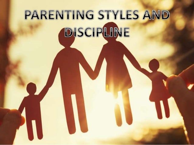 Parenting Styles And Disclipine
