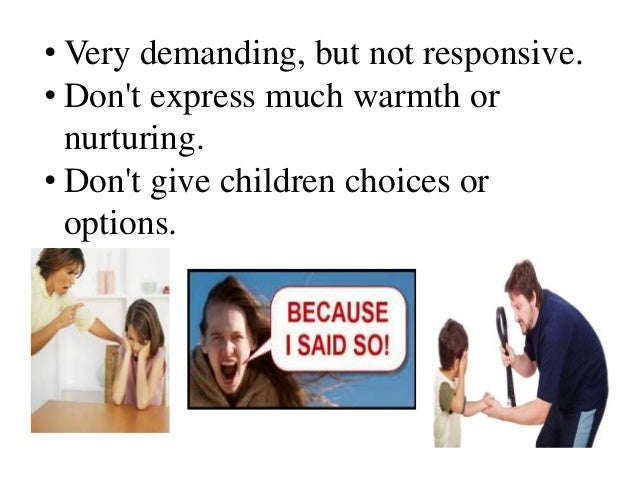 consequences to authoritarian parenting essay There are three types of ways to raise children authoritarian, authoritative, and permissive parenting most people use authoritative parenting however there are two other forms of parenting authoritarian parents believe in having ultimate authority they believe they have to have complete.