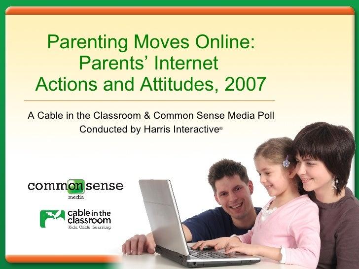 Parenting Moves Online: Parents' Internet Actions and Attitudes, 2007