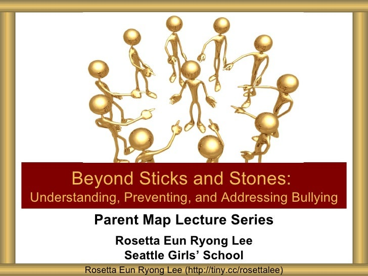 Beyond Sticks and Stones:Understanding, Preventing, and Addressing Bullying          Parent Map Lecture Series            ...