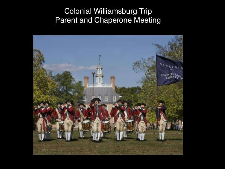 Colonial Williamsburg Trip<br />Parent and Chaperone Meeting<br />