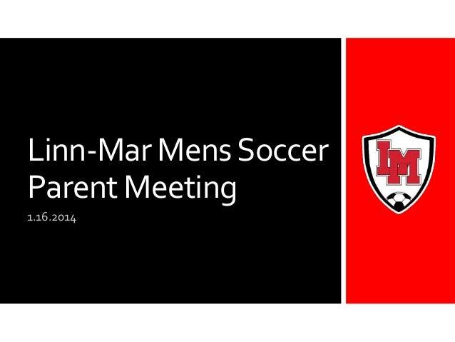 LM Mens Soccer Parent Meeting: 1/16/2014