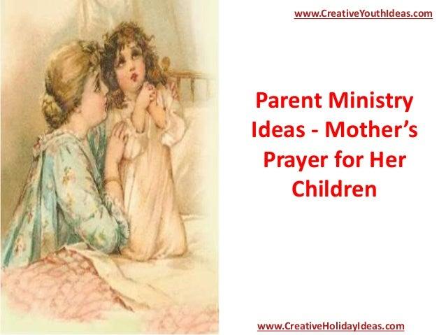 Parent Ministry Ideas - Mother's Prayer for Her Children www.CreativeYouthIdeas.com www.CreativeHolidayIdeas.com