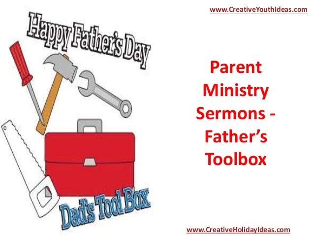 Parent Ministry Sermons - Father's Toolbox www.CreativeYouthIdeas.com www.CreativeHolidayIdeas.com