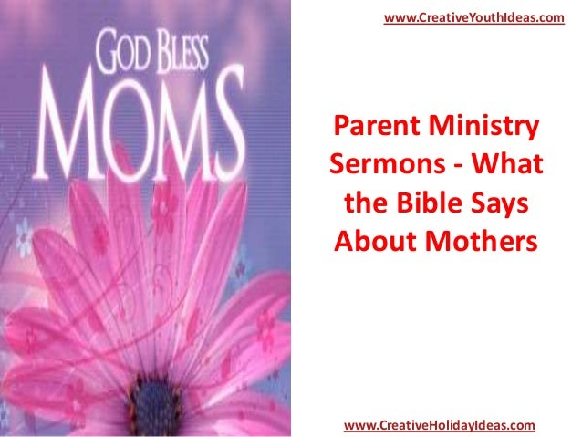 Parent Ministry Sermons - What the Bible Says About Mothers www.CreativeYouthIdeas.com www.CreativeHolidayIdeas.com