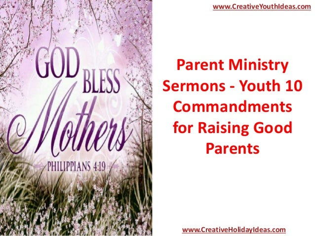 Parent Ministry Sermons - Youth 10 Commandments for Raising Good Parents www.CreativeYouthIdeas.com www.CreativeHolidayIde...