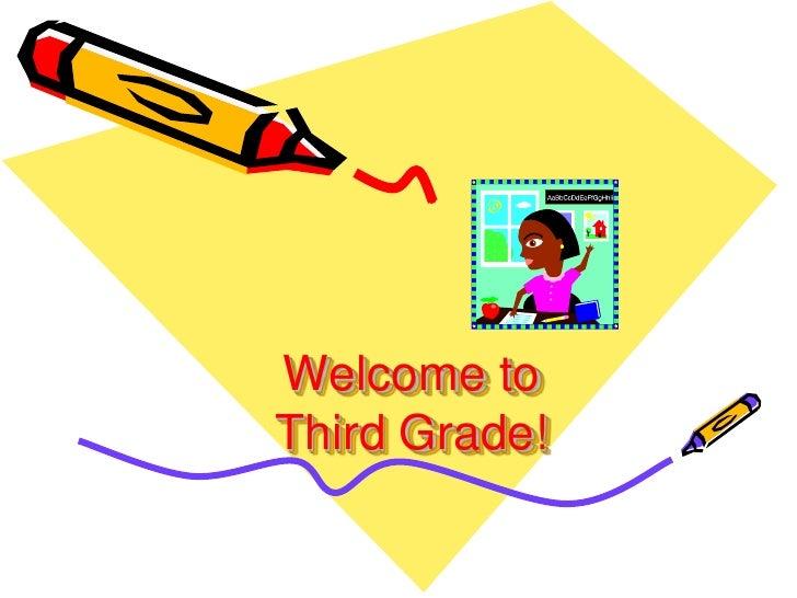 Welcome toThird Grade!<br />