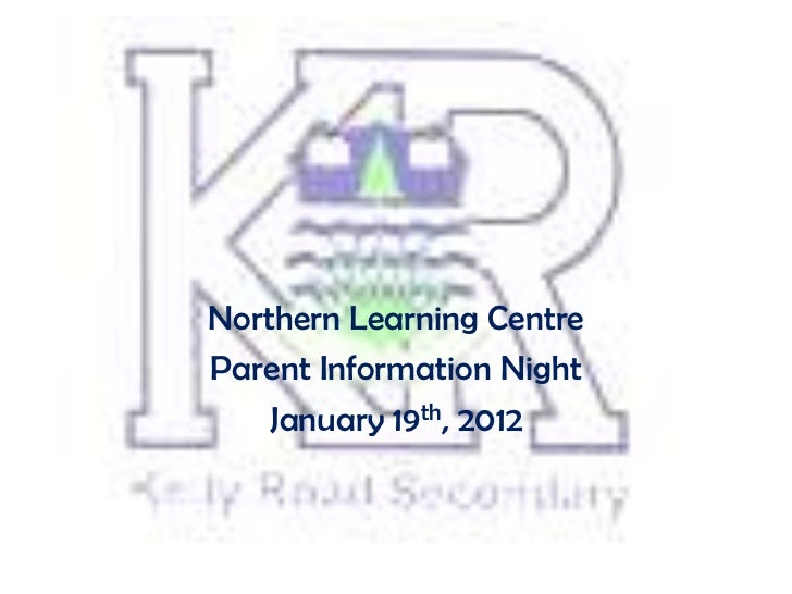 Northern Learning CentreParent Information Night    January 19th, 2012