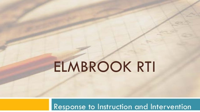 ELMBROOK RTI Response to Instruction and Intervention
