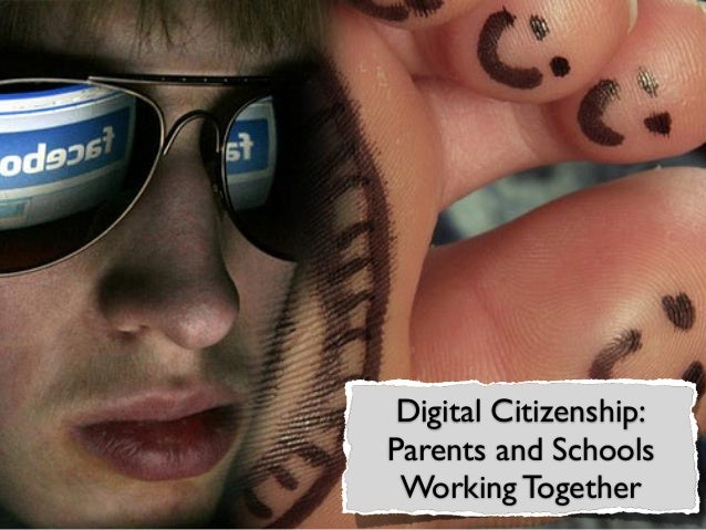 Digital Citizenship- Parents and Schools Working Together