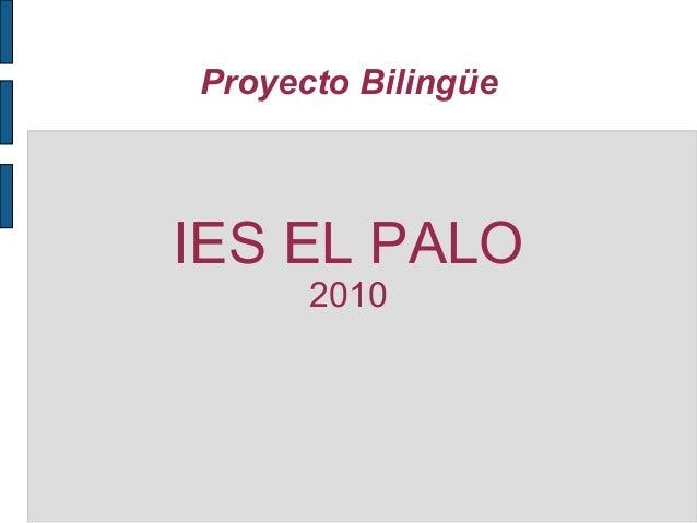 Proyecto Bilingüe IES EL PALO 2010