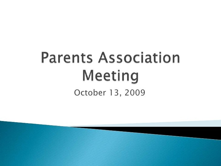 Parents Association Meeting<br />October 13, 2009<br />