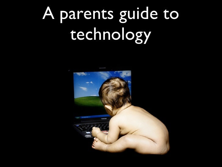 A parents guide to    technology