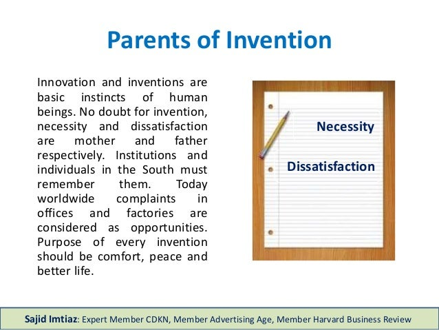 Parents of Invention Innovation and inventions are basic instincts of human beings. No doubt for invention, necessity and ...