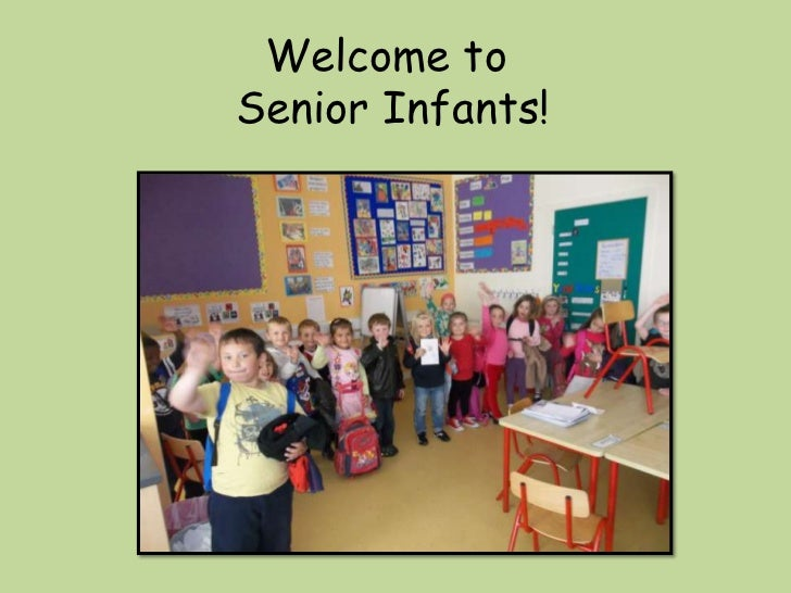 Welcome toSenior Infants!