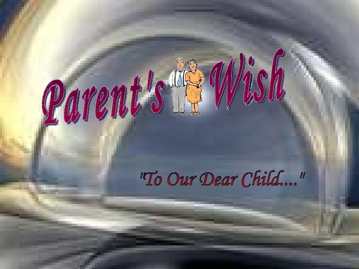 "Parent's  Wish ""To Our Dear Child...."""
