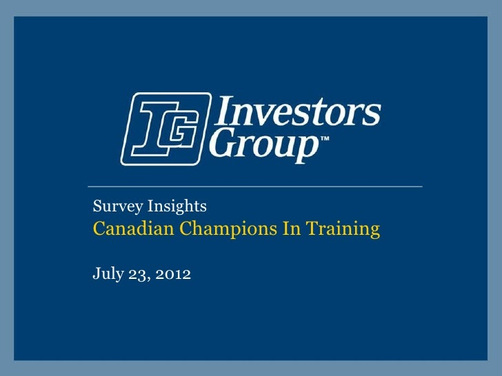 Survey InsightsCanadian Champions In TrainingJuly 23, 2012