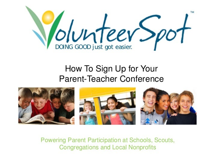 ™     DOING GOOD just got easier.       How To Sign Up for Your      Parent-Teacher ConferencePowering Parent Participatio...