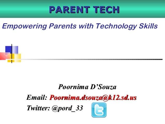 Poornima D'SouzaPoornima D'Souza Email:Email: Poornima.dsouza@k12.sd.usPoornima.dsouza@k12.sd.us Twitter: @pord_33Twitter:...