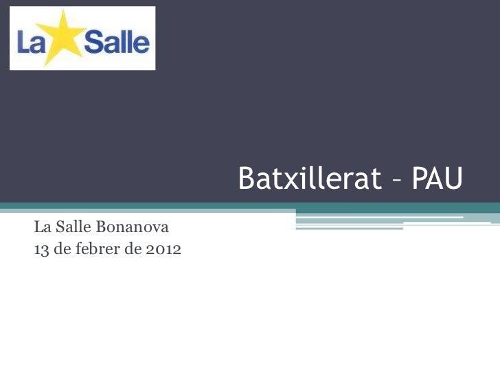 Batxillerat – PAULa Salle Bonanova13 de febrer de 2012