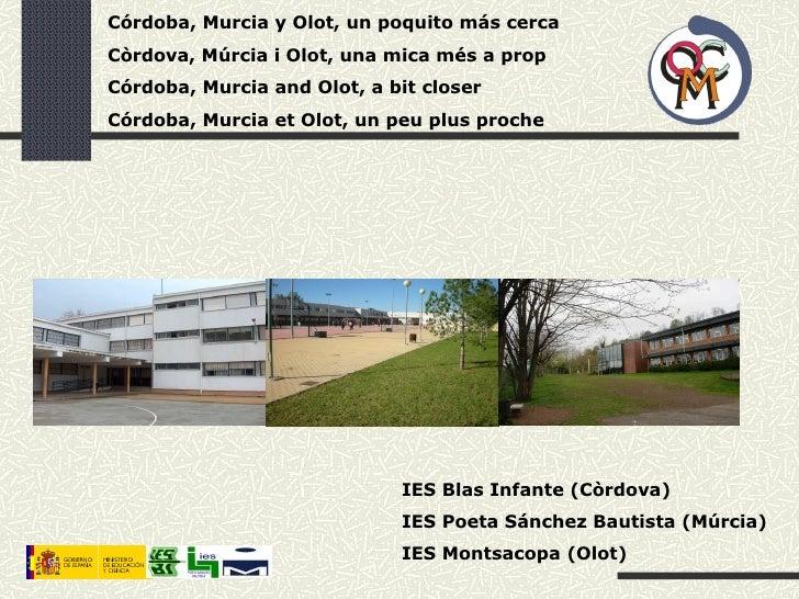 Córdoba, Murcia y Olot, un poquito más cerca Còrdova, Múrcia i Olot, una mica més a prop Córdoba, Murcia and Olot, a bit c...