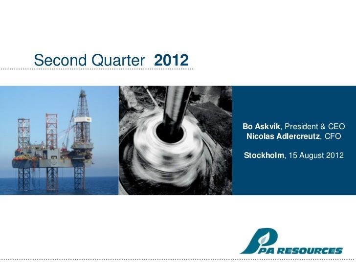 Second Quarter 2012                      Bo Askvik, President & CEO                       Nicolas Adlercreutz, CFO        ...