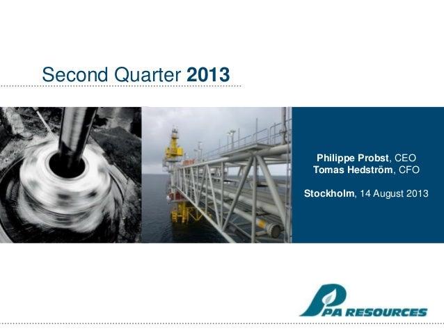Second Quarter 2013 Philippe Probst, CEO Tomas Hedström, CFO Stockholm, 14 August 2013