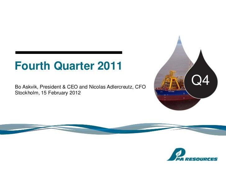 Fourth Quarter 2011Bo Askvik, President & CEO and Nicolas Adlercreutz, CFO                                                ...