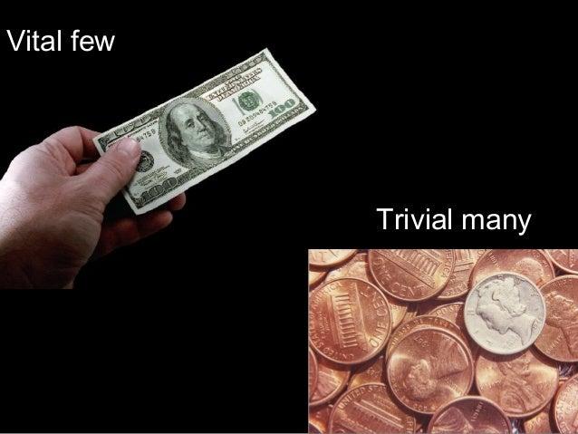 Vital few            Trivial many