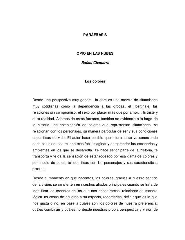 PARÁFRASIS OPIO EN LAS NUBES Rafael Chaparro Los colores Desde una perspectiva muy general, la obra es una mezcla de situa...
